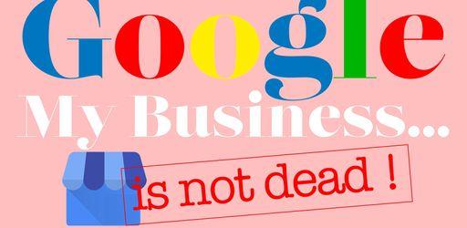 Google my business… is not dead, grâce à En-Contact